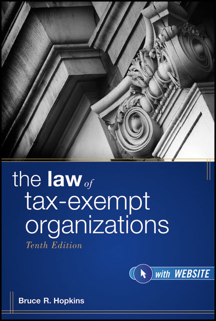 The Law of Tax-Exempt Organizations, Bruce R.Hopkins
