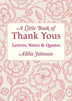 A Little Book of Thank Yous, Addie Johnson