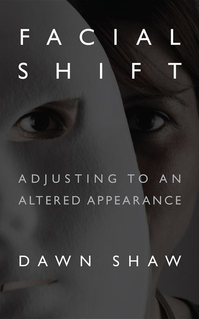 Facial Shift, Dawn Shaw