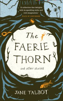 The Faerie Thorn and other stories, Jane Talbot