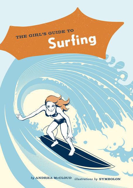 The Girl's Guide to Surfing, Andrea McCloud