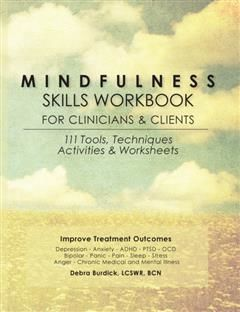 Mindfulness Skills Workbook for Clinicians and Clients, Bcn Debra Burdick Lcswr