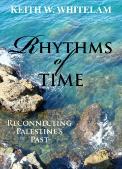 Rhythms of Time, Keith W.Whitelam