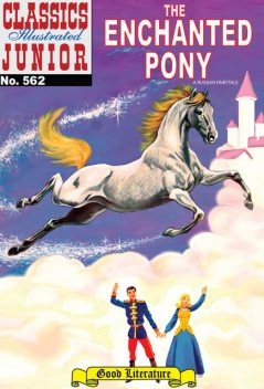 The Enchanted Pony   - Classics Illustrated Junior, Albert Lewis Kanter