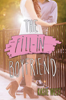 The Fill-In Boyfriend, Kasie West