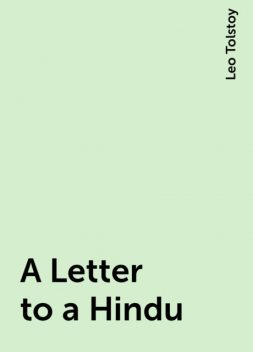 A Letter to a Hindu, Leo Tolstoy