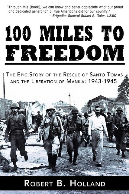 100 Miles to Freedom, Robert B. Holland