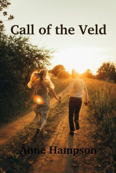 Call of the Veld, Anne Hampson