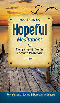 Hopeful Meditations, Mary Ann McSweeny, Rev.Warren J.Savage