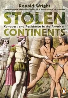 Stolen Continents 10th Anniversary Edition, Ronald Wright