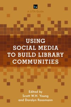 Using Social Media to Build Library Communities, Scott Young