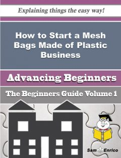 How to Start a Mesh Bags Made of Plastic Business (Beginners Guide), Annabelle Dasilva