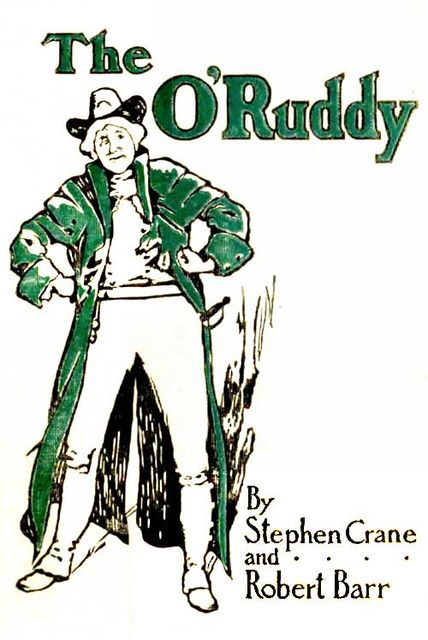 The O'Ruddy / A Romance, Stephen Crane