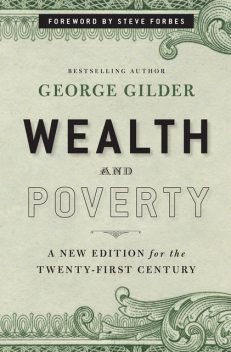 Wealth and Poverty, George Gilder