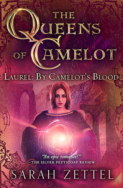 Laurel: By Camelot's Blood, Sarah Zettel