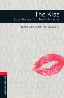 The Kiss: Love Stories from North America, Jennifer Bassett