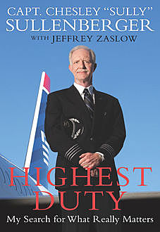 Highest Duty, Jeffrey Zaslow, III, Captain Chesley B. Sullenberger