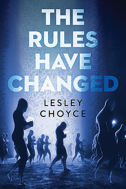 The Rules Have Changed, Lesley Choyce