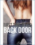 First Time In Her Back Door, Ella Louise
