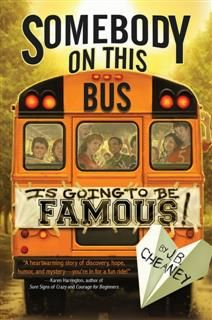 Somebody on This Bus Is Going to Be Famous, J.B. Cheaney