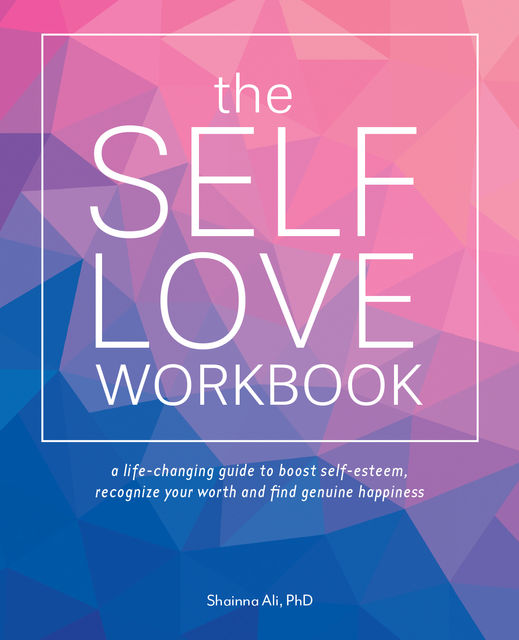 The Self-Love Workbook, Shainna Ali
