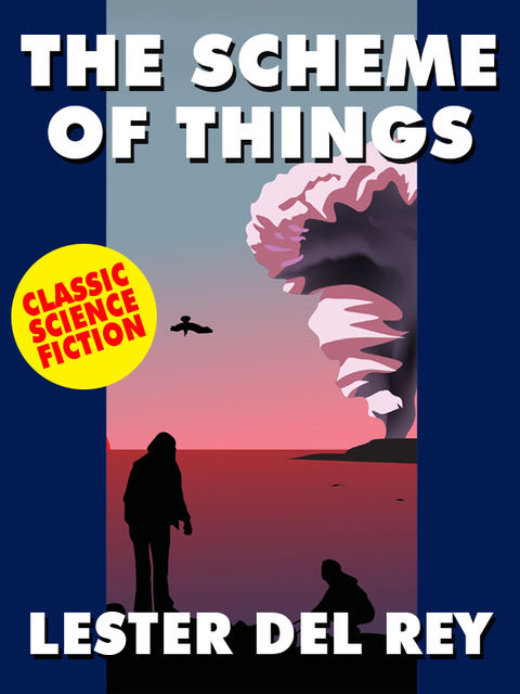 The Scheme of Things, Lester Del Rey