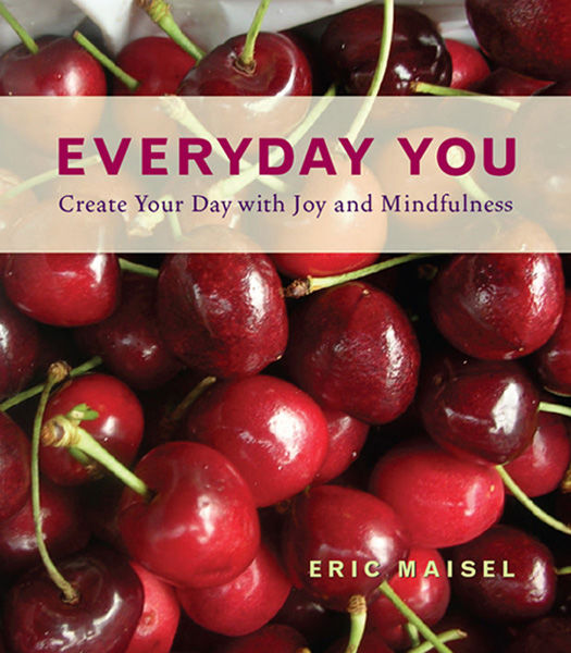 Everyday You, Eric Maisel, Daniel Talbott