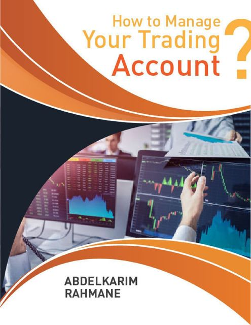 How to Manage Your Trading Account, Abdelkarim Rahmane