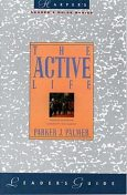 The Active Life Leader's Guide, Parker J.Palmer