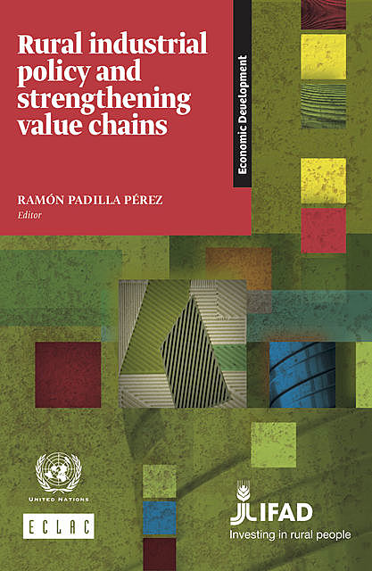 Rural industrial policy and strengthening value chains, Economic Commission for Latin America, the Caribbean