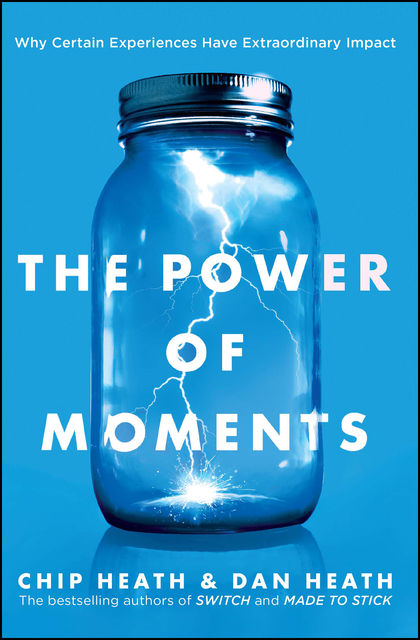 The Power of Moments, Chip Heath