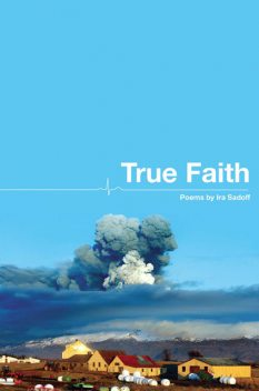 True Faith, Ira Sadoff