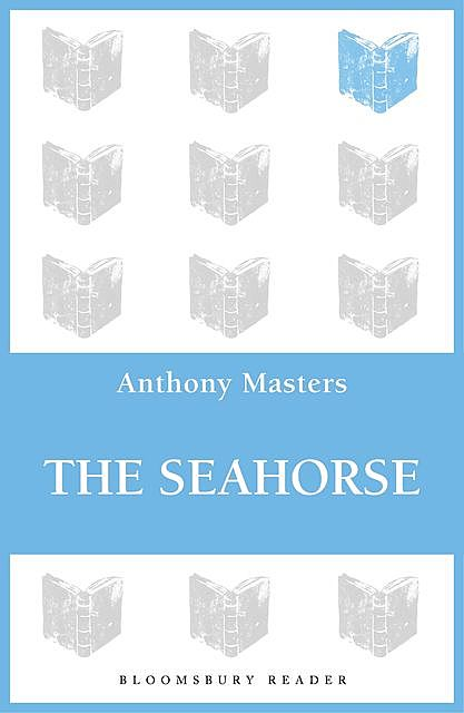 The Seahorse, Anthony Masters
