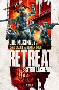 STIRB LACHEND! (Retreat 3), Craig DiLouie, Stephen Knight, Joe McKinney