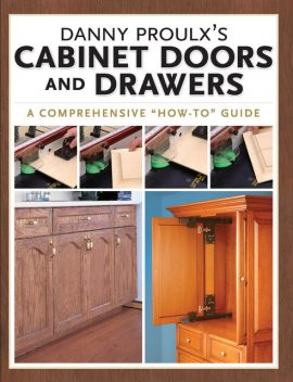 Danny Proulx's Cabinet Doors and Drawers, Danny Proulx