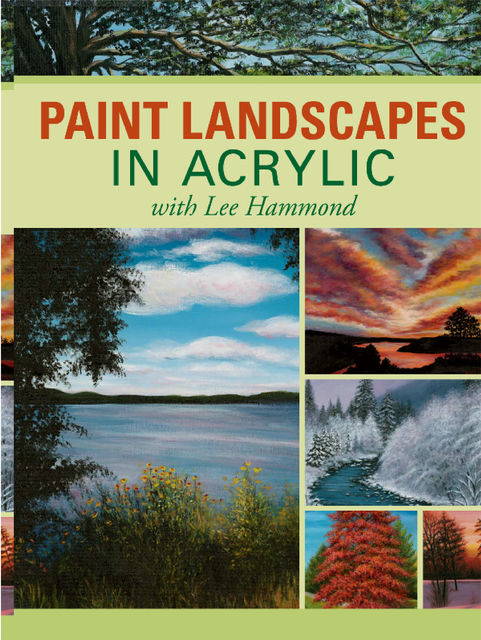 Paint Landscapes in Acrylic with Lee Hammond, Lee Hammond