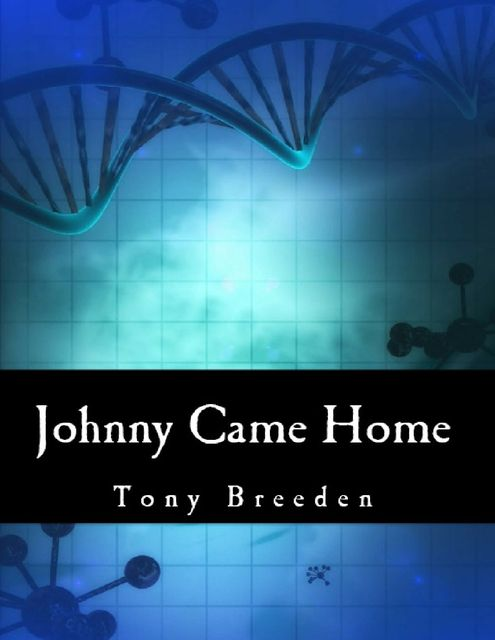 Johnny Came Home, Tony Breeden