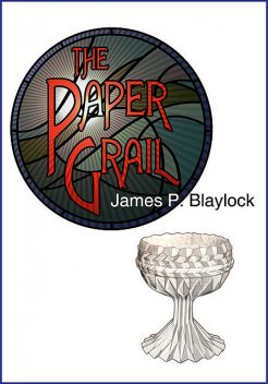 The Paper Grail, James Blaylock