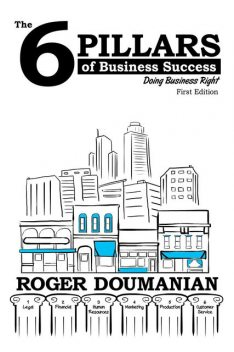The 6 Pillars of Business Success, Roger Doumanian
