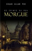 Os Crimes da Rua Morgue, Edgar Allan Poe