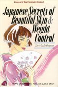 Japanese Secrets to Beautiful Skin & Weight Control, Grace Maeda, Lucille Craft
