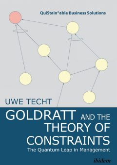 Goldratt and the Theory of Constraints, Uwe Techt