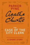 The Case of the City Clerk, Agatha Christie