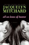 All We Know of Heaven, Jacquelyn Mitchard