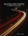 Journey Into Poetry, Dennis S Martin