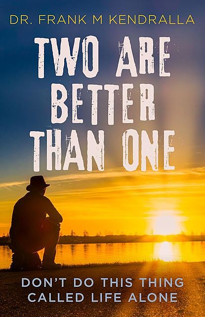 Two are better than one, Frank M. Kendralla