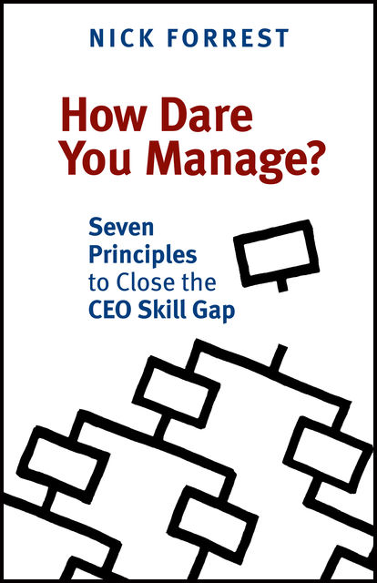 How Dare You Manage?, Nick Forrest