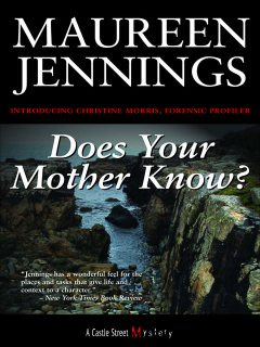 Does Your Mother Know?, Maureen Jennings