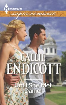 Until She Met Daniel, Callie Endicott