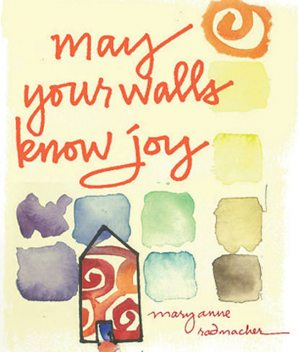 May Your Walls Know Joy , Mary Anne Radmacher